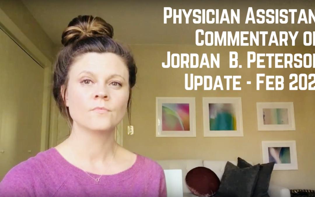 Physician Assistant Commentary on Jordan B Peterson Update – Feb 2020 Transcript