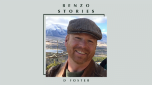 Benzo Stories: D Foster