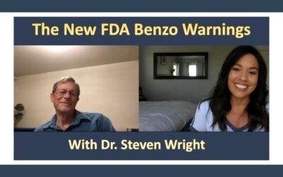Benzo Bulletin: Expert Dr. Steven Wright on the New FDA Benzo Warnings