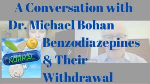 Dr. Michael Bohan: Benzodiazepines & Their Withdrawal
