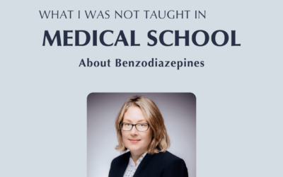What I Was Not Taught in Medical School About Benzodiazepines